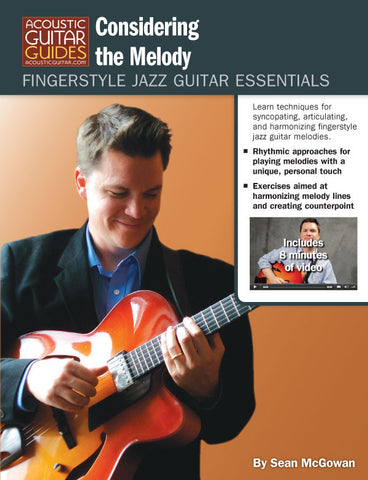 Fingerstyle Jazz Guitar Essentials: Considering the Melody