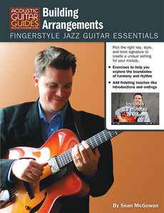 Fingerstyle Jazz Guitar Essentials: Building Arrangements