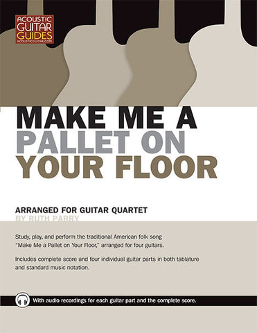 Guitar Quartet: Make Me a Pallet on Your Floor