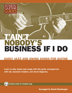 Early Jazz and Swing Songs for Guitar: T'Ain't Nobody's Business If I Do
