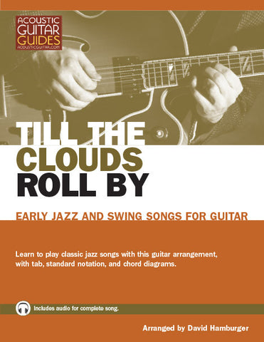 Early Jazz and Swing Songs for Guitar: Till the Clouds Roll By