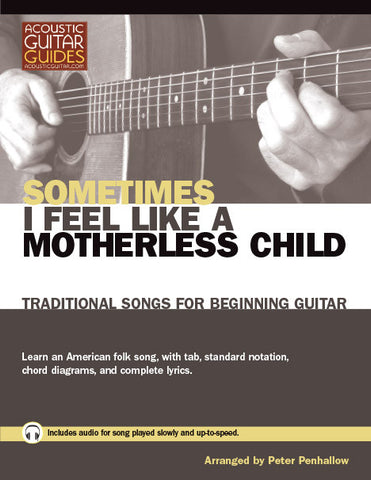 Traditional Songs for Beginning Guitar: Sometimes I Feel Like a Motherless Child