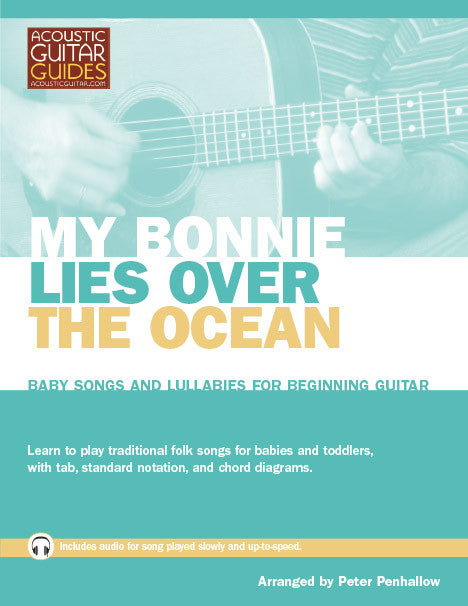 Baby Songs and Lullabies for Beginning Guitar: My Bonnie Lies Over the Ocean