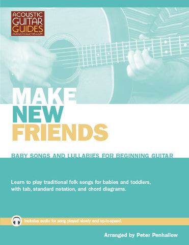 Baby Songs and Lullabies for Beginning Guitar: Make New Friends