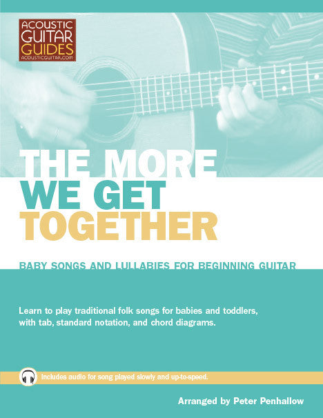 Baby Songs and Lullabies for Beginning Guitar: The More We Get Together