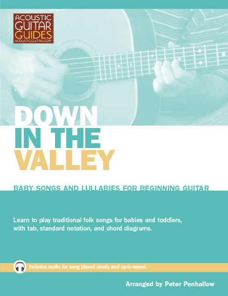 Baby Songs and Lullabies for Beginning Guitar: Down in the Valley