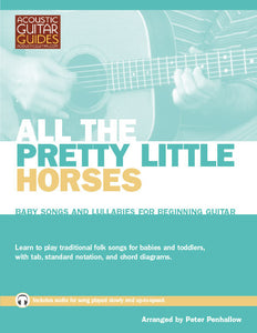 Baby Songs and Lullabies for Beginning Guitar: All the Pretty Little Horses