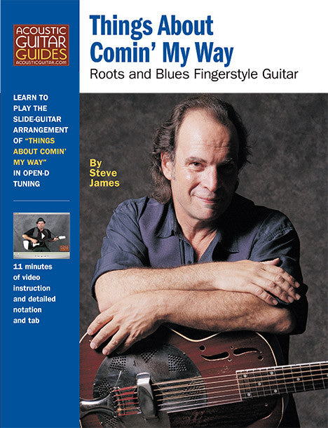 Roots and Blues Fingerstyle Guitar: Things About Comin' My Way
