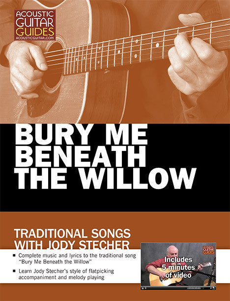 Traditional Songs with Jody Stecher: Bury Me Beneath the Willow