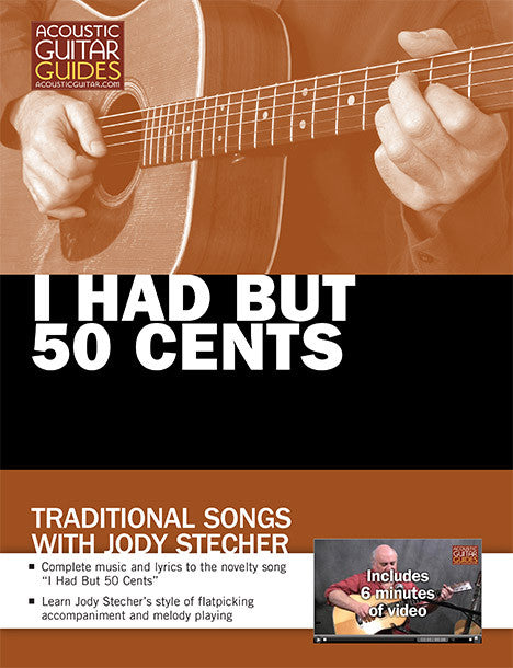 Traditional Songs with Jody Stecher: I Had but 50 Cents