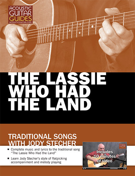 Traditional Songs with Jody Stecher: The Lassie Who Had the Land