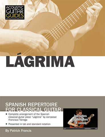 Spanish Repertoire for Classical Guitar: Lágrima