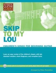 Children's Songs for Beginning Guitar: Skip to My Lou