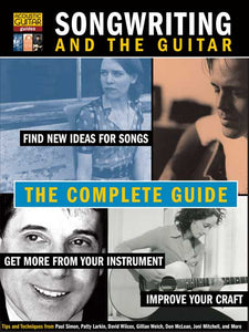 Songwriting and the Guitar: Complete Edition