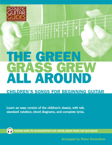 Children's Songs for Beginning Guitar: The Green Grass Grew All Around