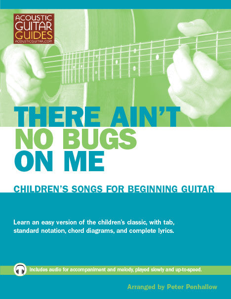 Children's Songs for Beginning Guitar: There Ain't No Bugs on Me