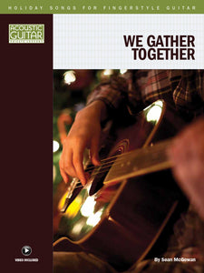 Holiday Songs for Fingerstyle Guitar: We Gather Together
