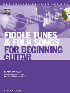 Fiddle Tunes and Folk Songs for Beginning Guitar: Complete Edition