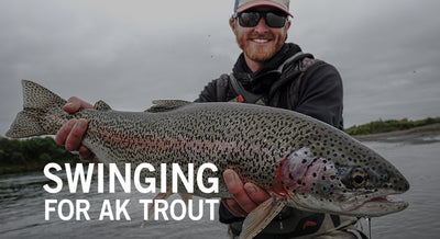 What's In The Bag? Swinging For Alaskan Trout - BY KYLE SHEA