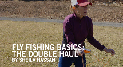 Fly Fishing Basics: Double Haul- With Sheila Hassan