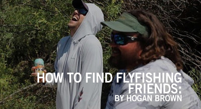 How to Find Fly Fishing Friends by Hogan Brown