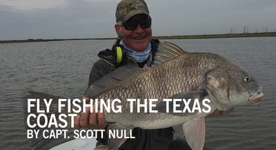 Fly Fishing The Texas Coast by Capt. Scott Null