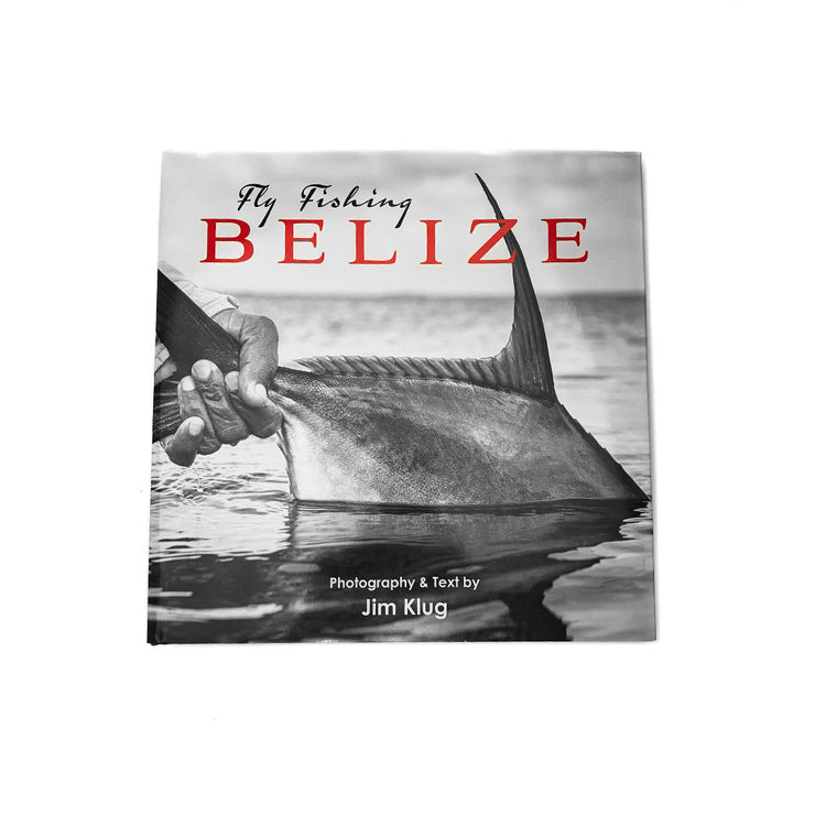 Fly Fishing Belize by Jim Klug