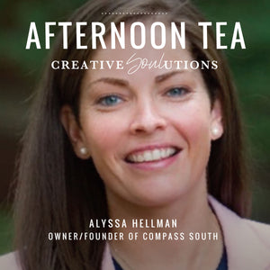 Afternoon Tea with Alyssa Hellman