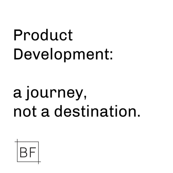 Product Development: A Journey Not a Destination