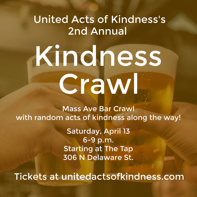 "The 2nd Annual ""Kindness Crawl!"" in Indy (April 2019)"