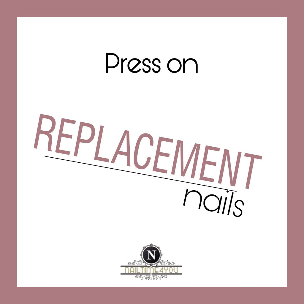 REPLACEMENT nails