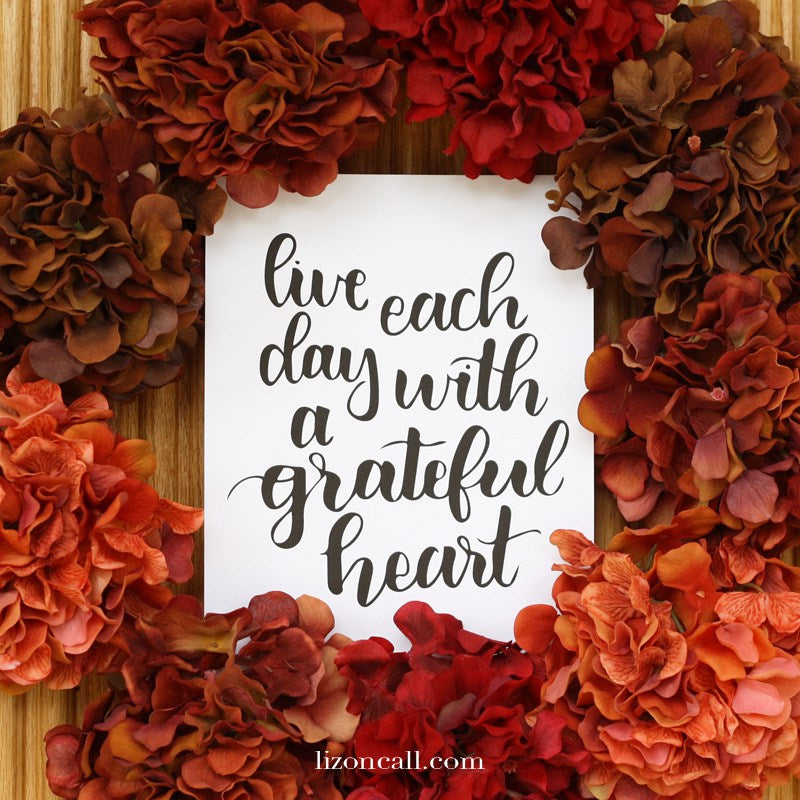 live each day with a grateful heart print - thanksgiving print available at lizoncall.com shop