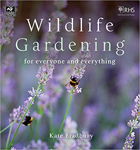Wildlife Gardening - Kate Bradbury