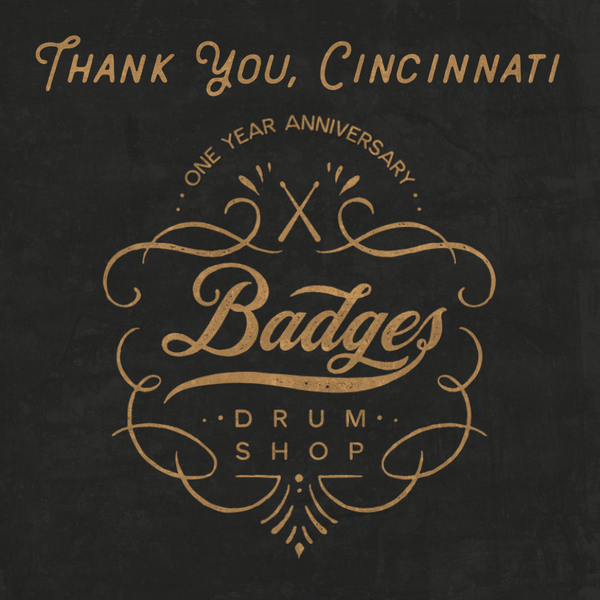 Badges Drum Shop one year anniversary