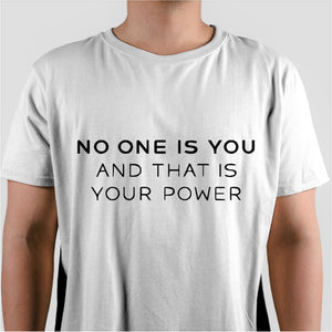 No One Is You And That's Your Power