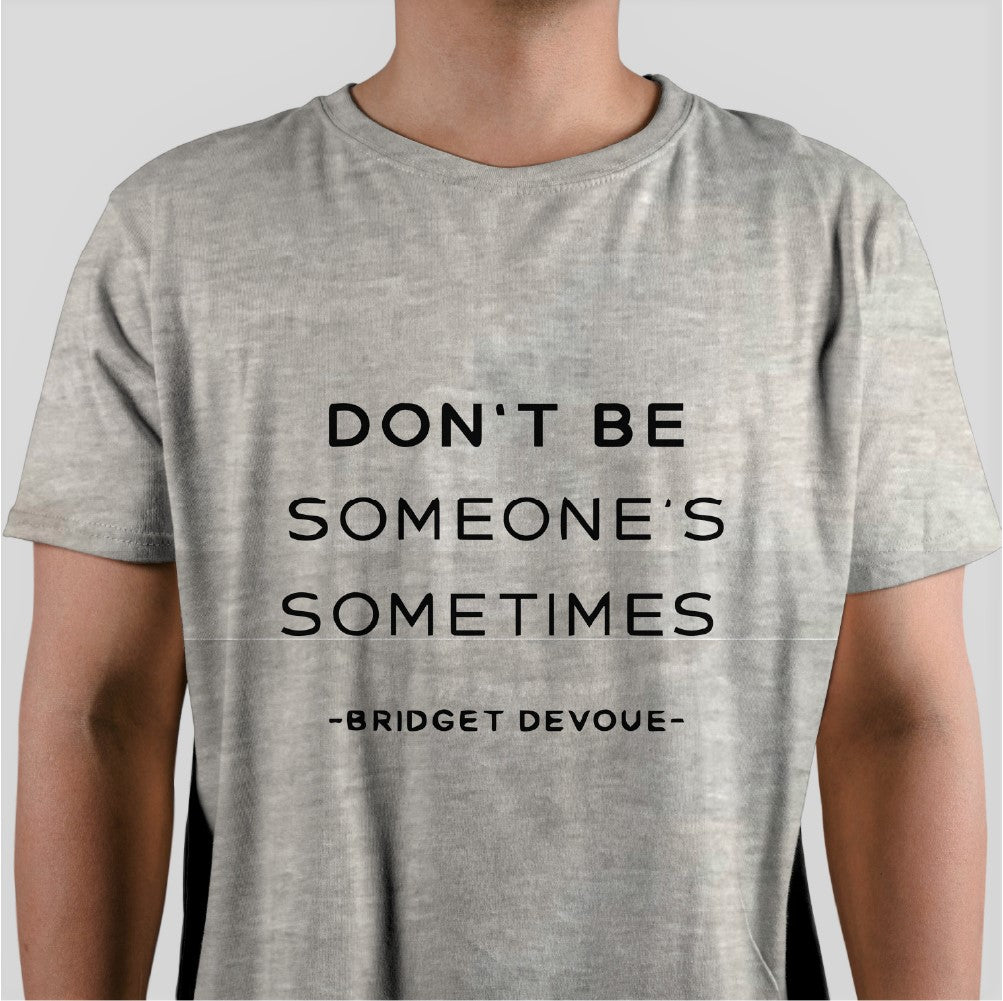 Don't Be Someone's Sometimes- Bridget Devoue