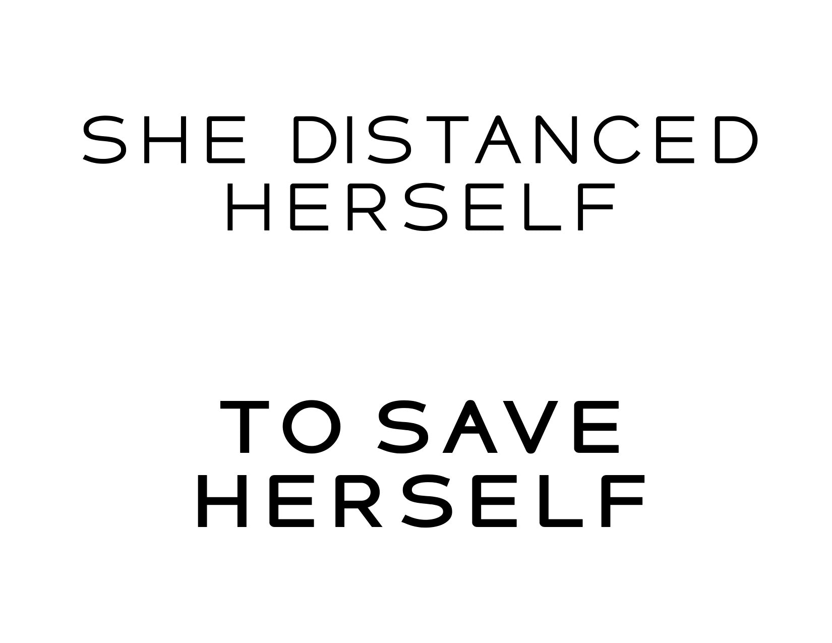 She Distanced Herself To Save Herself