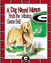 UGA Georgia Bulldogs A Dog Named Munson Finds The Missing Game Ball Children's Book
