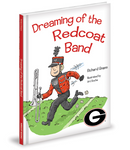 Dreaming of the Redcoat Band Children's Book