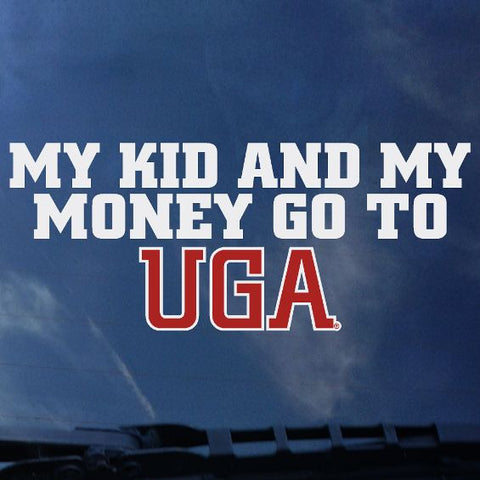 My Kid And My Money Go To UGA Decal