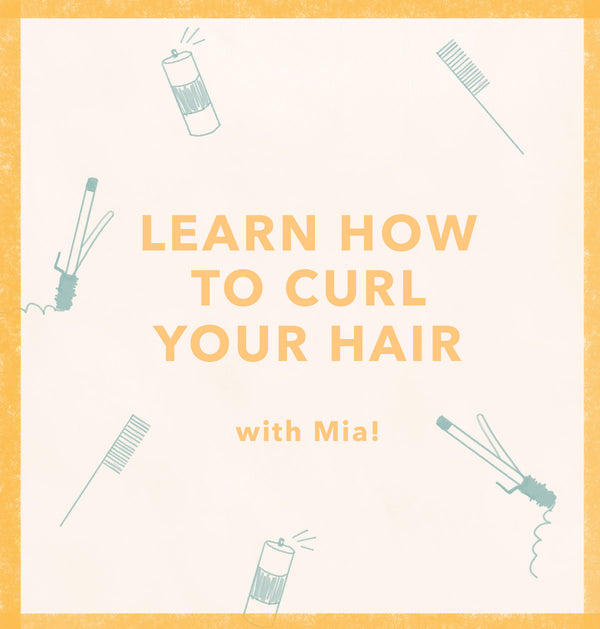 How to curl your hair with Mia