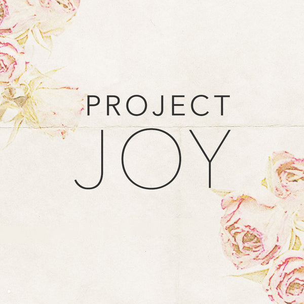 Project Joy // No. 1