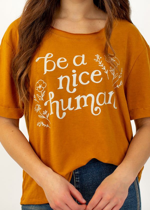 Be a Nice Human Top in Ochre