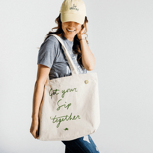 """Get Your Sip Together"" Tote Bag"
