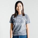 """How Very Nice to Matcha"" T-Shirt"