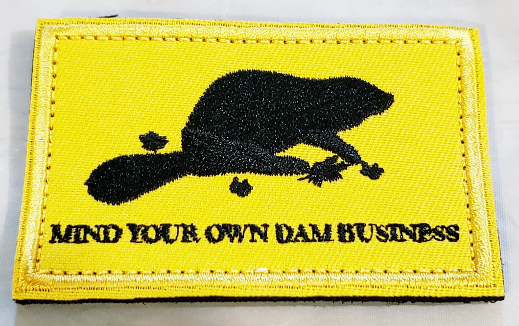 Mind Your Own Dam Business Patch