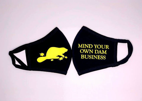 Mind Your Own Dam Business Face Mask