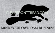 Short Sleeve Mind Your Own Dam Business T-Shirt - Sport Grey & Black