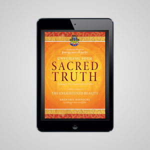 Unveiling Your Sacred Truth, Book 3: The Enlightened Reality