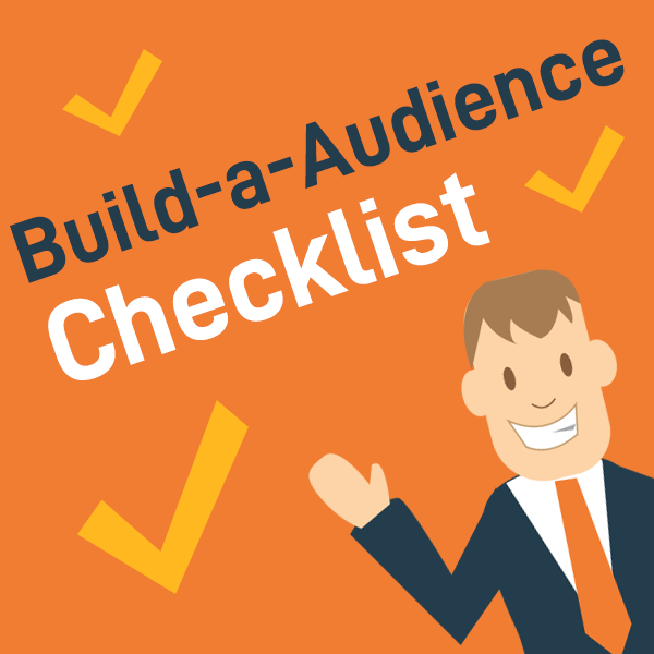 Checklist: Build-a-Audience Checklist